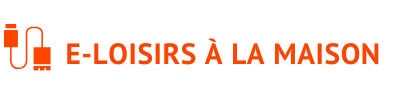 E-LOISIRS À LA MAISON